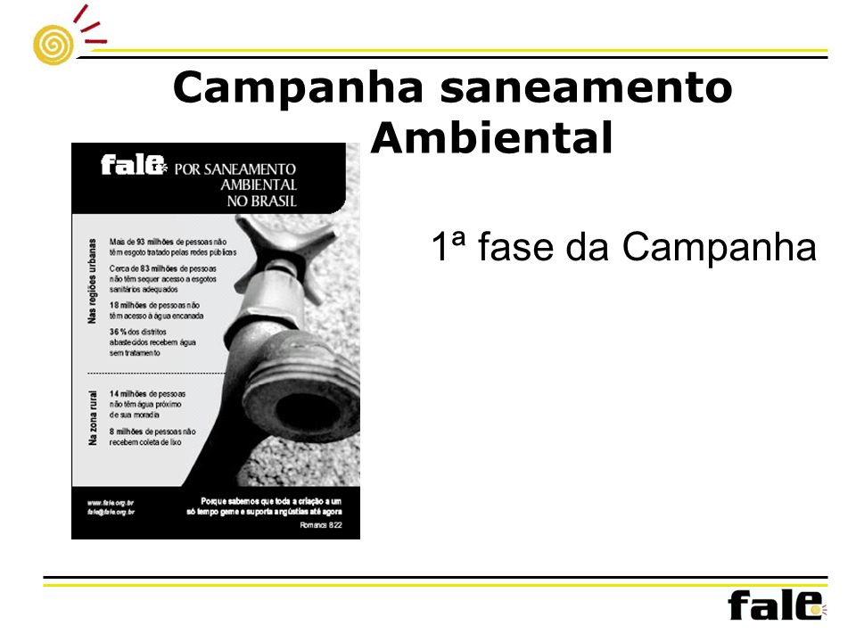 Campanha saneamento Ambiental 1ª fase da Campanha