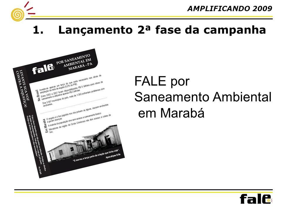 1.Lançamento 2ª fase da campanha FALE por Saneamento Ambiental em Marabá AMPLIFICANDO 2009