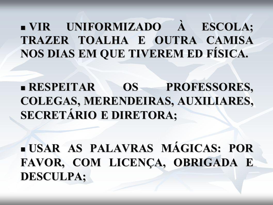 NÃO ENTRAR, SEM PERMISSÃO, NA SECRETARIA, NA SALA DOS PROFESSORES E NO LABORATÓRIO DE INFORMÁTICA; NÃO ENTRAR, SEM PERMISSÃO, NA SECRETARIA, NA SALA DOS PROFESSORES E NO LABORATÓRIO DE INFORMÁTICA; RESPEITAR E AJUDAR OS ALUNOS PORTADORES DE NECESSIDADES ESPECIAIS; RESPEITAR E AJUDAR OS ALUNOS PORTADORES DE NECESSIDADES ESPECIAIS; AGUARDAR O ÔNIBUS OU A BESTA NO LOCAL INDICADO PELA DIREÇÃO E EM FILA; AGUARDAR O ÔNIBUS OU A BESTA NO LOCAL INDICADO PELA DIREÇÃO E EM FILA;