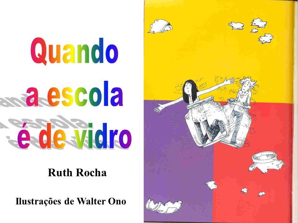 Ruth Rocha Ilustrações de Walter Ono