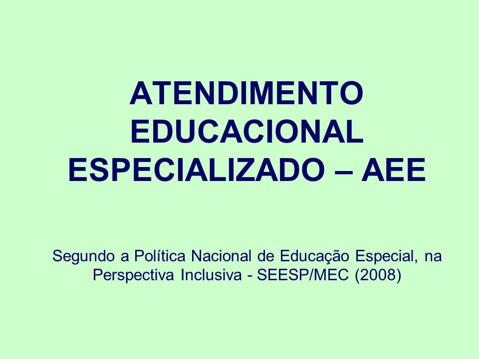 CONCEITO É um serviço da educação especial que [...] identifica, elabora, e organiza recursos pedagógicos e de acessibilidade, que eliminem as barreiras para a plena participação dos alunos, considerando suas necessidades específicas (SEESP/MEC, 2008).