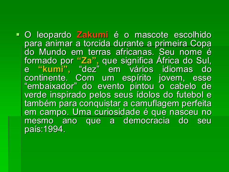 O leopardo Zakumi é o mascote escolhido para animar a torcida durante a primeira Copa do Mundo em terras africanas. Seu nome é formado por Za, que sig