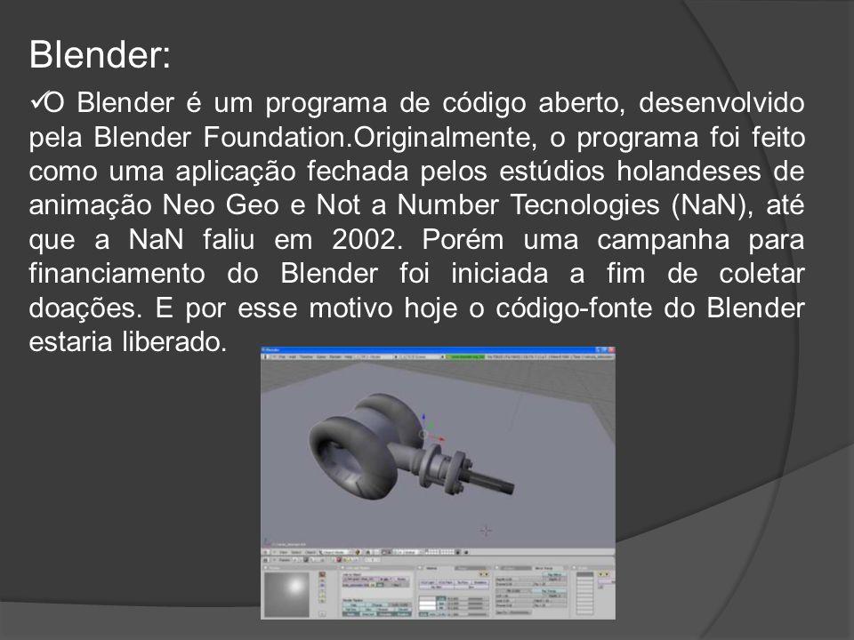 Blender: O Blender é um programa de código aberto, desenvolvido pela Blender Foundation.Originalmente, o programa foi feito como uma aplicação fechada pelos estúdios holandeses de animação Neo Geo e Not a Number Tecnologies (NaN), até que a NaN faliu em 2002.