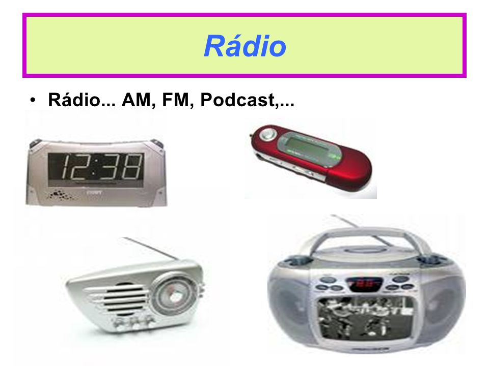 Rádio Rádio... AM, FM, Podcast,...
