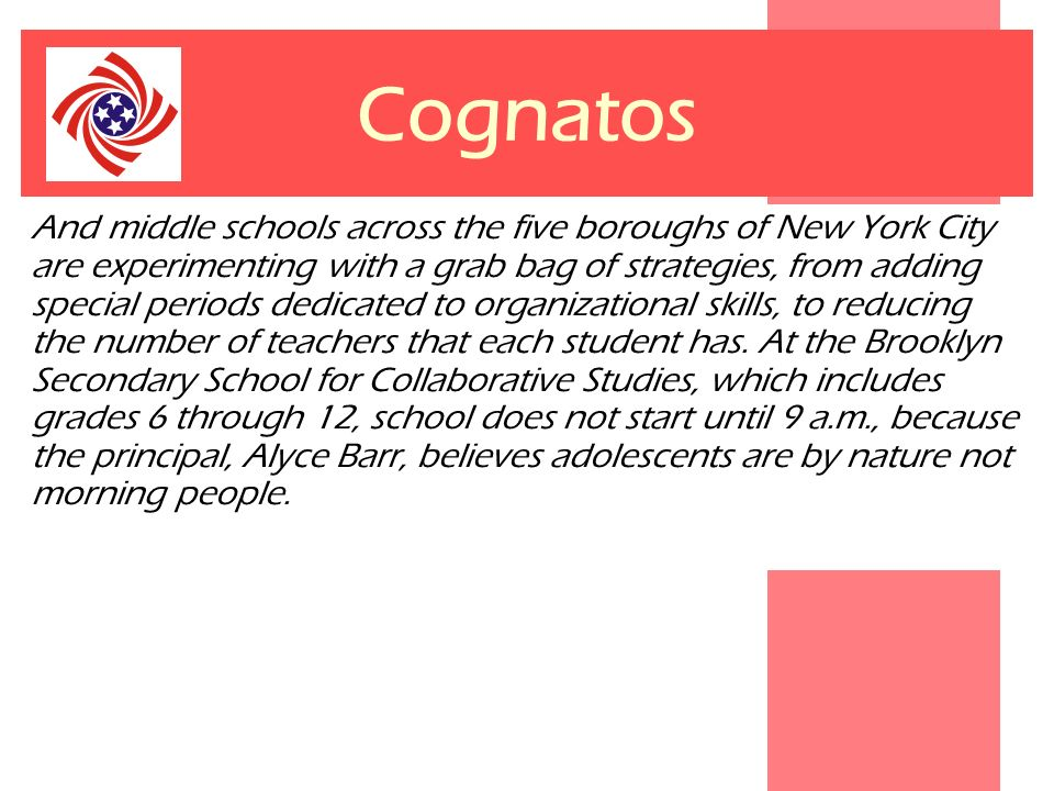Cognatos And middle schools across the five boroughs of New York City are experimenting with a grab bag of strategies, from adding special periods ded