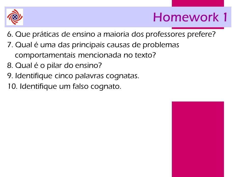 Homework 1 6. Que práticas de ensino a maioria dos professores prefere? 7. Qual é uma das principais causas de problemas comportamentais mencionada no