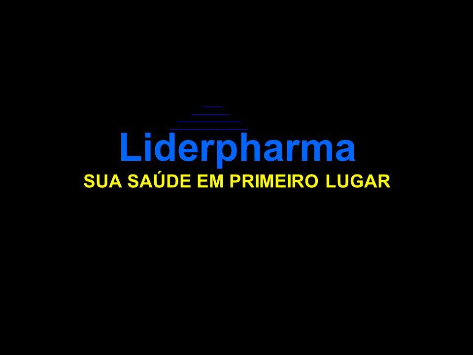 Liderpharma SUA SAÚDE EM PRIMEIRO LUGAR