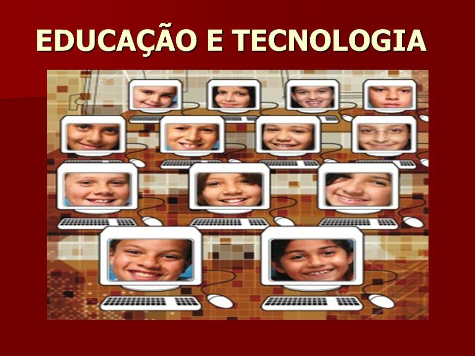 Educação e tecnologia devem andar juntas.