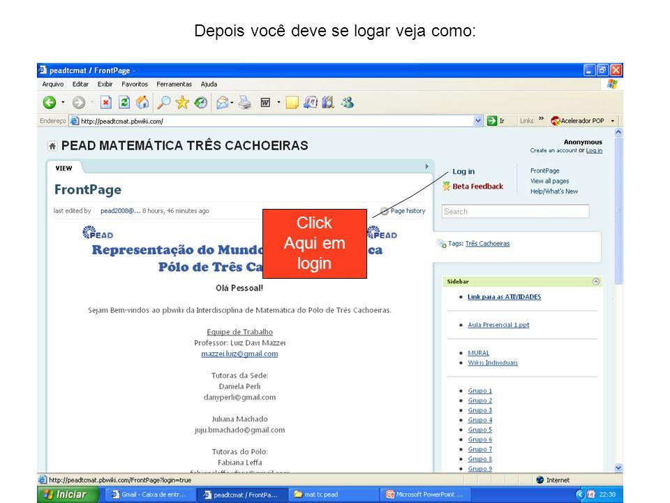 3º passo Escreva nestes 2 campos Email address: pead2008@gmail.com pead2008@gmail.com Password: peadmatematica Depois click em log in