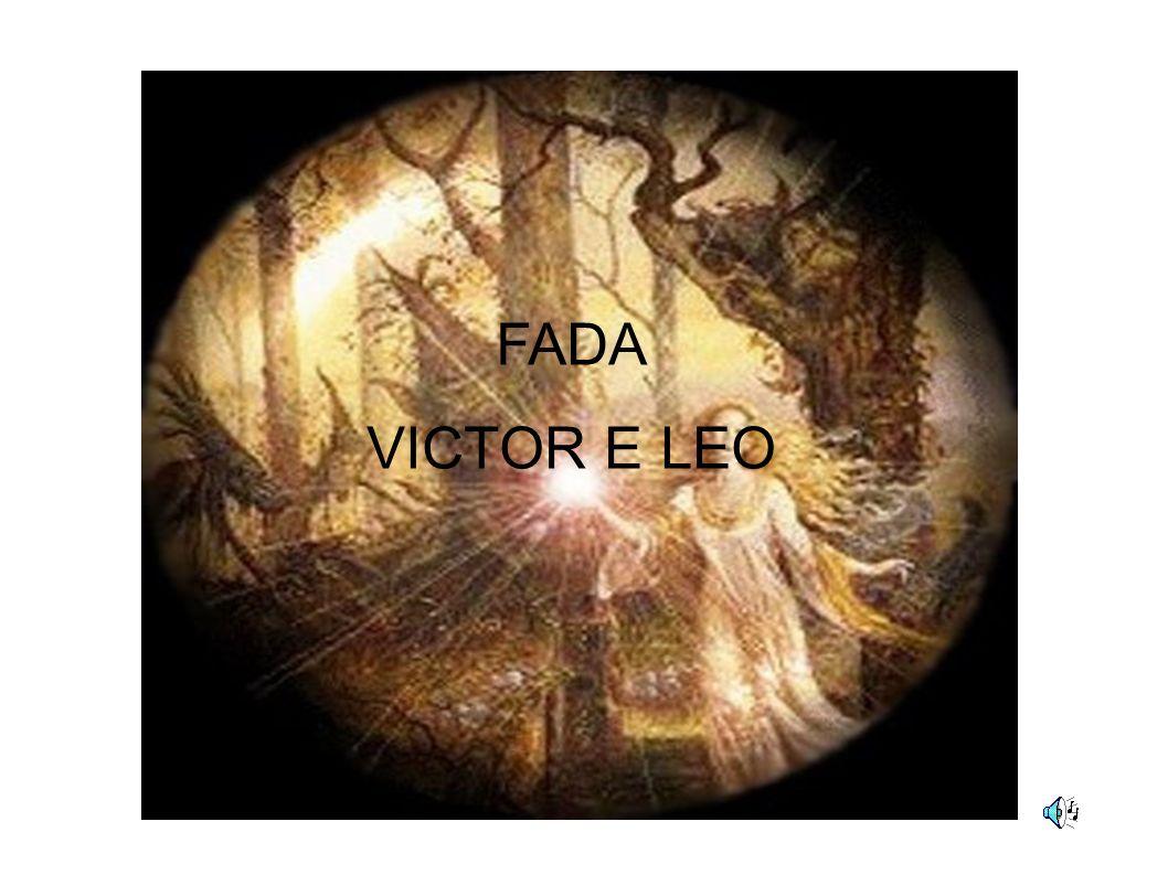 FADA VICTOR E LEO