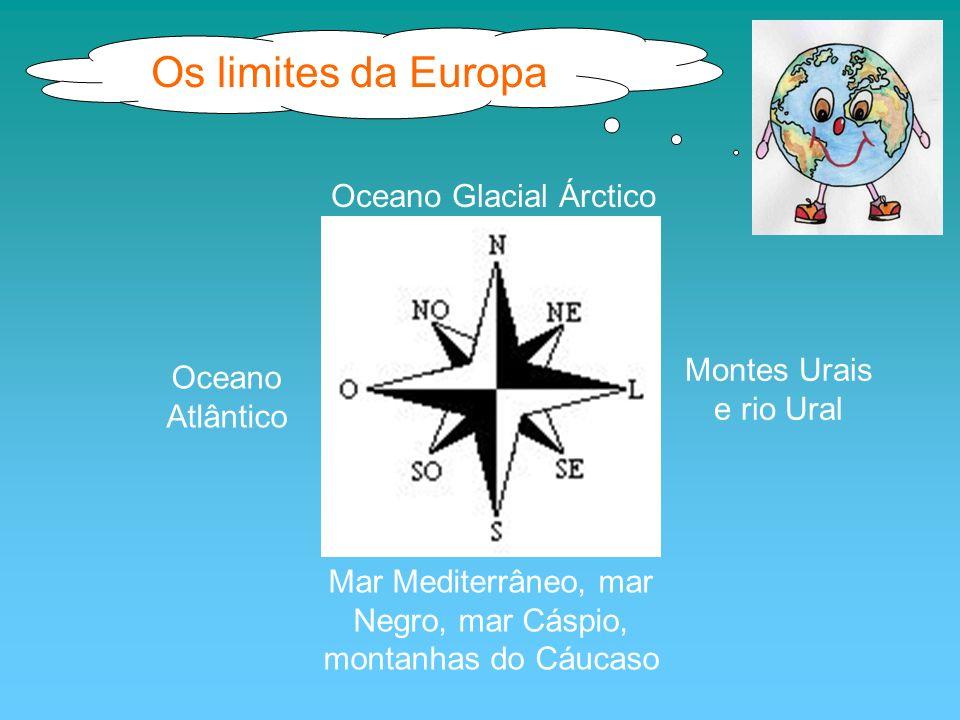Oceano Glacial Árctico Mar Mediterrâneo, mar Negro, mar Cáspio, montanhas do Cáucaso Montes Urais e rio Ural Oceano Atlântico Os limites da Europa