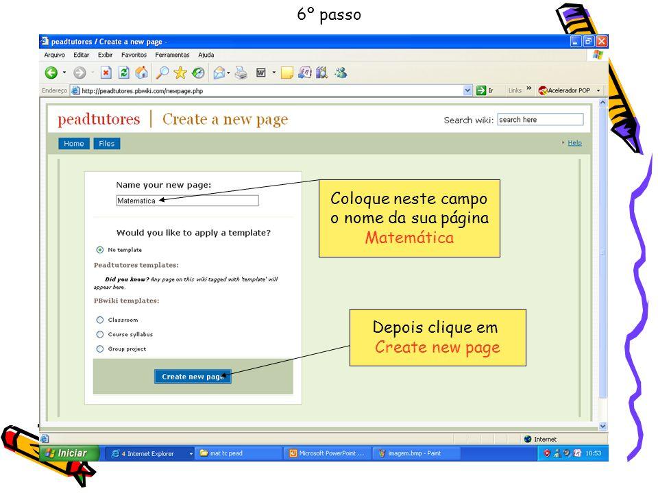 6º passo Coloque neste campo o nome da sua página Matemática Depois clique em Create new page