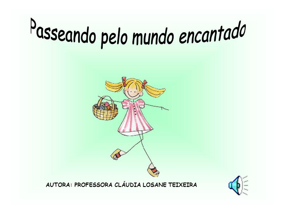 AUTORA: PROFESSORA CLÁUDIA LOSANE TEIXEIRA