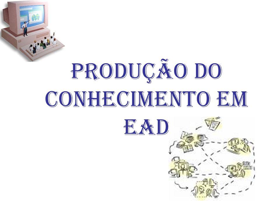 Produção do conhecimento em EAD