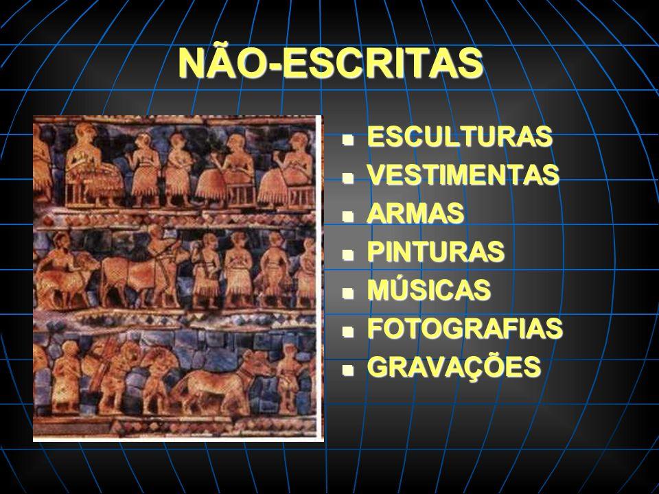 ESCULTURAS ESCULTURAS VESTIMENTAS VESTIMENTAS ARMAS ARMAS PINTURAS PINTURAS MÚSICAS MÚSICAS FOTOGRAFIAS FOTOGRAFIAS GRAVAÇÕES GRAVAÇÕES NÃO-ESCRITAS