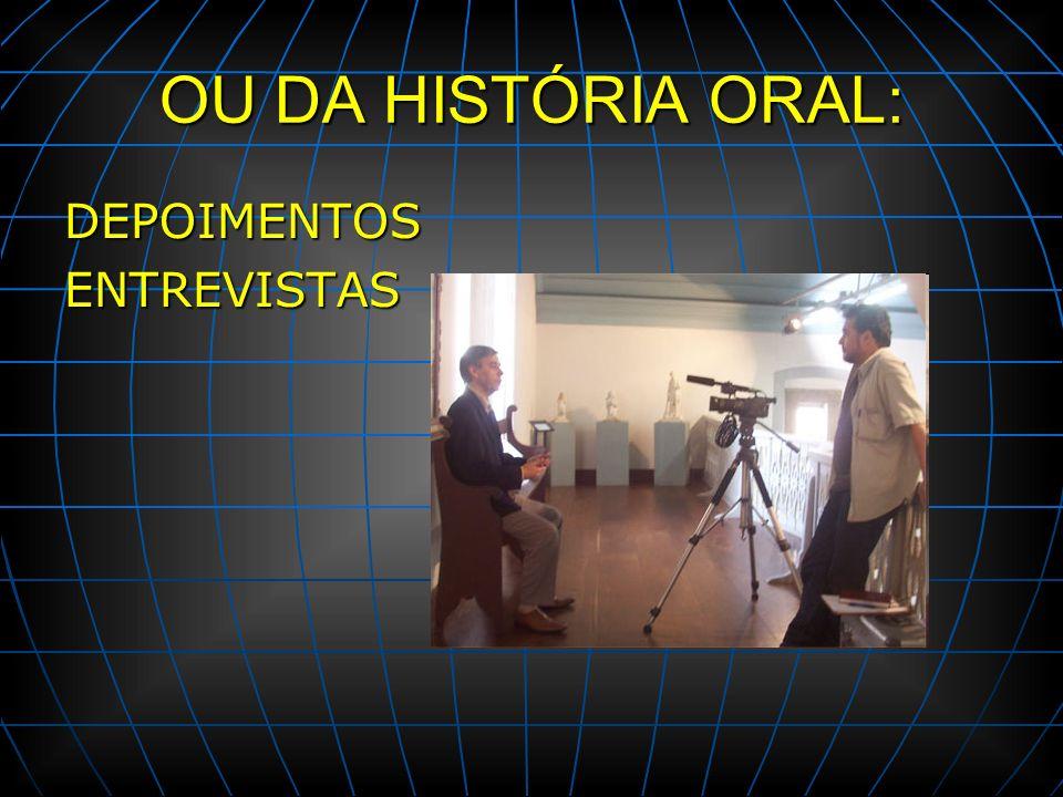 OU DA HISTÓRIA ORAL: DEPOIMENTOSENTREVISTAS