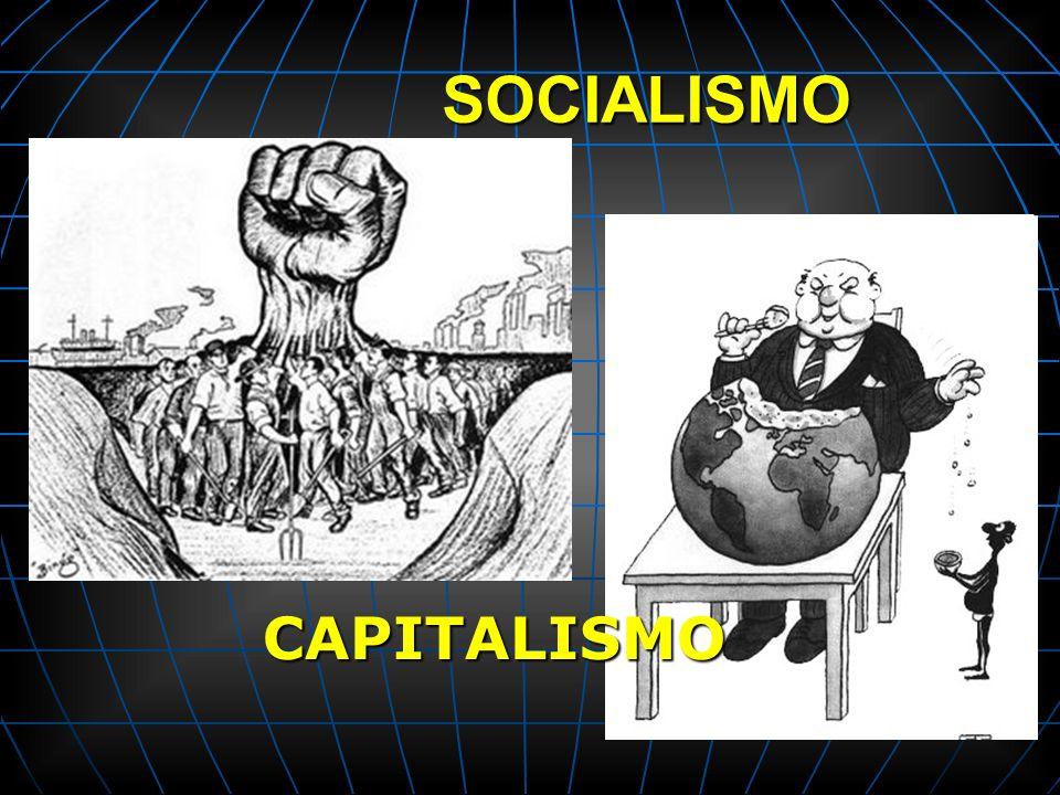 SOCIALISMO SOCIALISMO CAPITALISMO CAPITALISMO