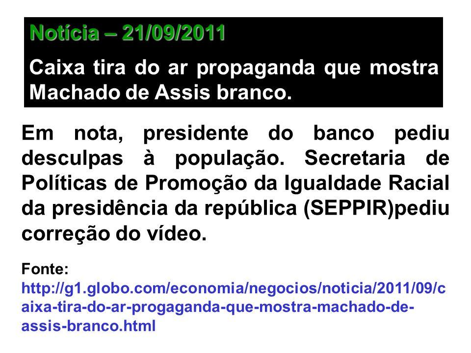 Em nota, presidente do banco pediu desculpas à população. Secretaria de Políticas de Promoção da Igualdade Racial da presidência da república (SEPPIR)