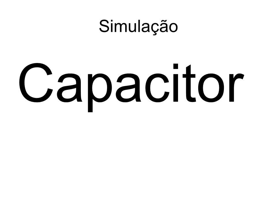 Simulação Capacitor
