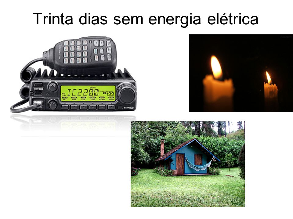 Trinta dias sem energia elétrica