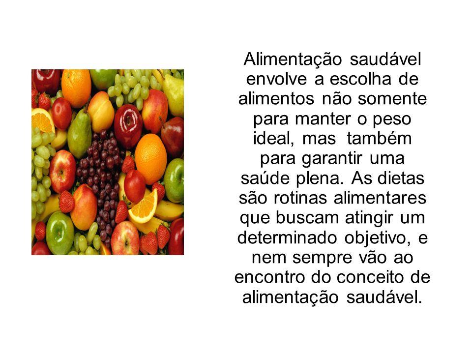 Alimentação saudável envolve a escolha de alimentos não somente para manter o peso ideal, mas também para garantir uma saúde plena. As dietas são roti