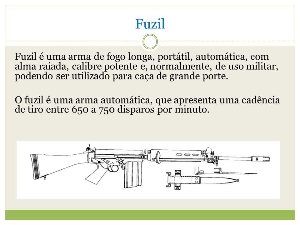 Fuzil Fuzil é uma arma de fogo longa, portátil, automática, com alma raiada, calibre potente e, normalmente, de uso militar, podendo ser utilizado para caça de grande porte.