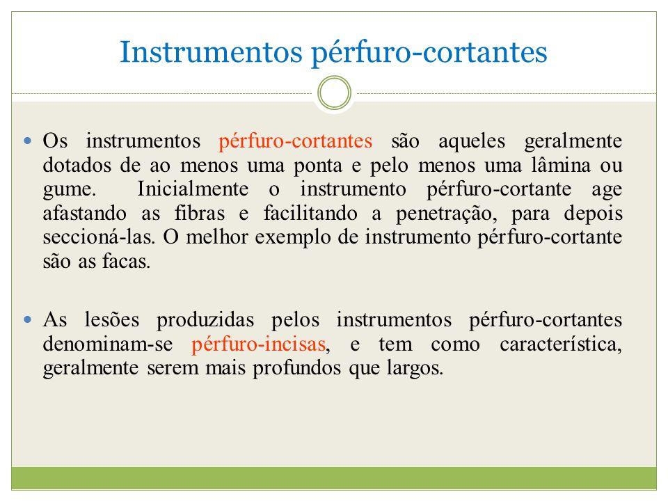 Instrumentos pérfuro-cortantes Os instrumentos pérfuro-cortantes são aqueles geralmente dotados de ao menos uma ponta e pelo menos uma lâmina ou gume.