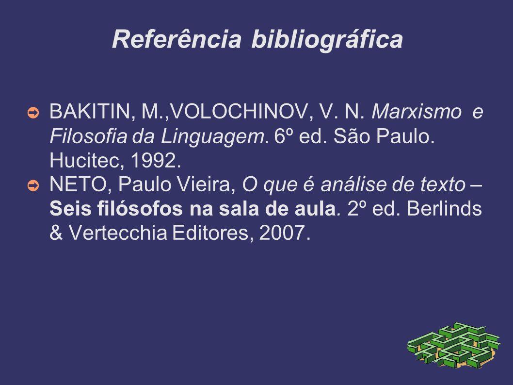 Referência bibliográfica BAKITIN, M.,VOLOCHINOV, V.
