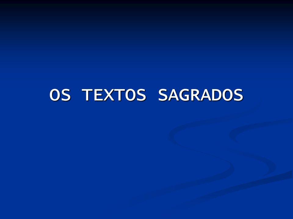 OS TEXTOS SAGRADOS