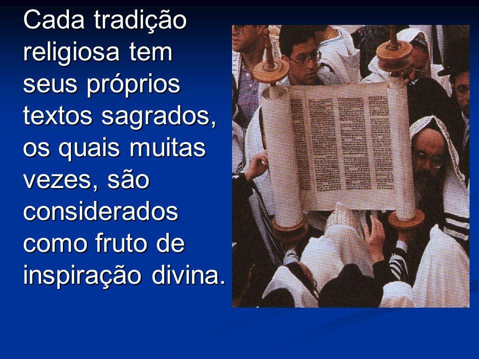 Cada tradição religiosa tem seus próprios textos sagrados, os quais muitas vezes, são considerados como fruto de inspiração divina.
