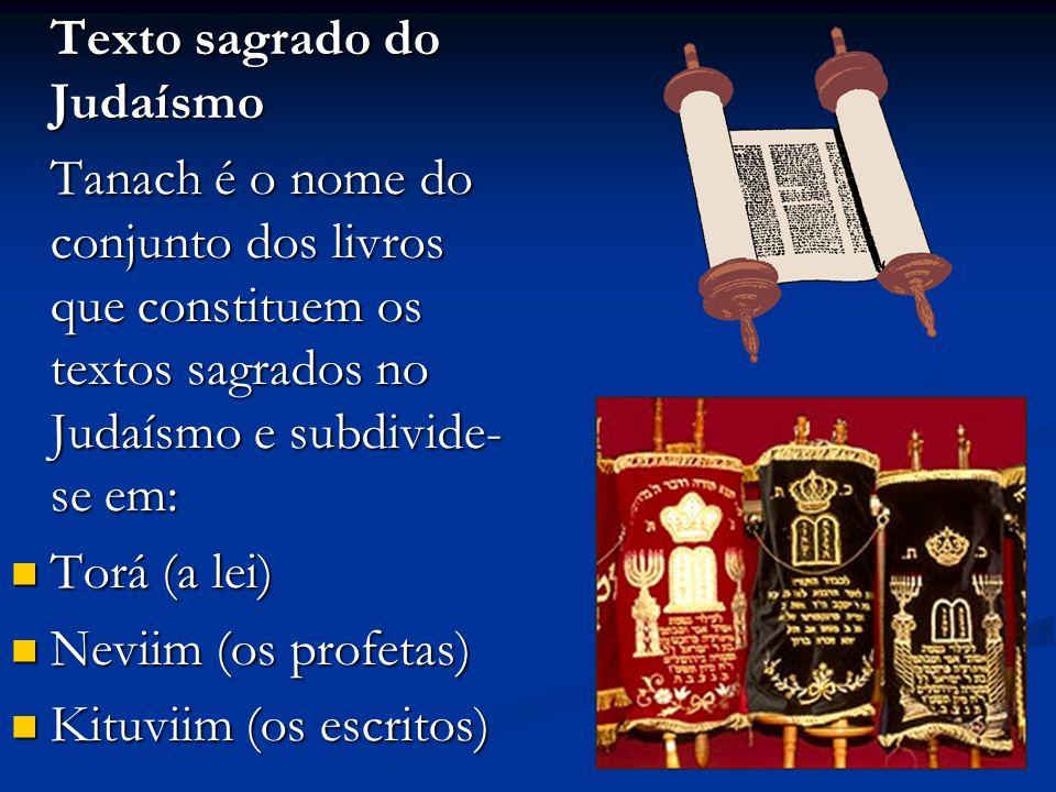 Texto sagrado do Judaísmo Tanach é o nome do conjunto dos livros que constituem os textos sagrados no Judaísmo e subdivide- se em: Torá (a lei) Torá (a lei) Neviim (os profetas) Neviim (os profetas) Kituviim (os escritos) Kituviim (os escritos)