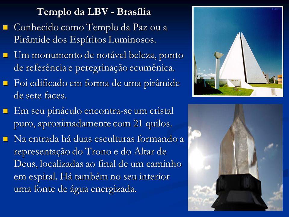 Templo da LBV - Brasília Conhecido como Templo da Paz ou a Pirâmide dos Espíritos Luminosos.