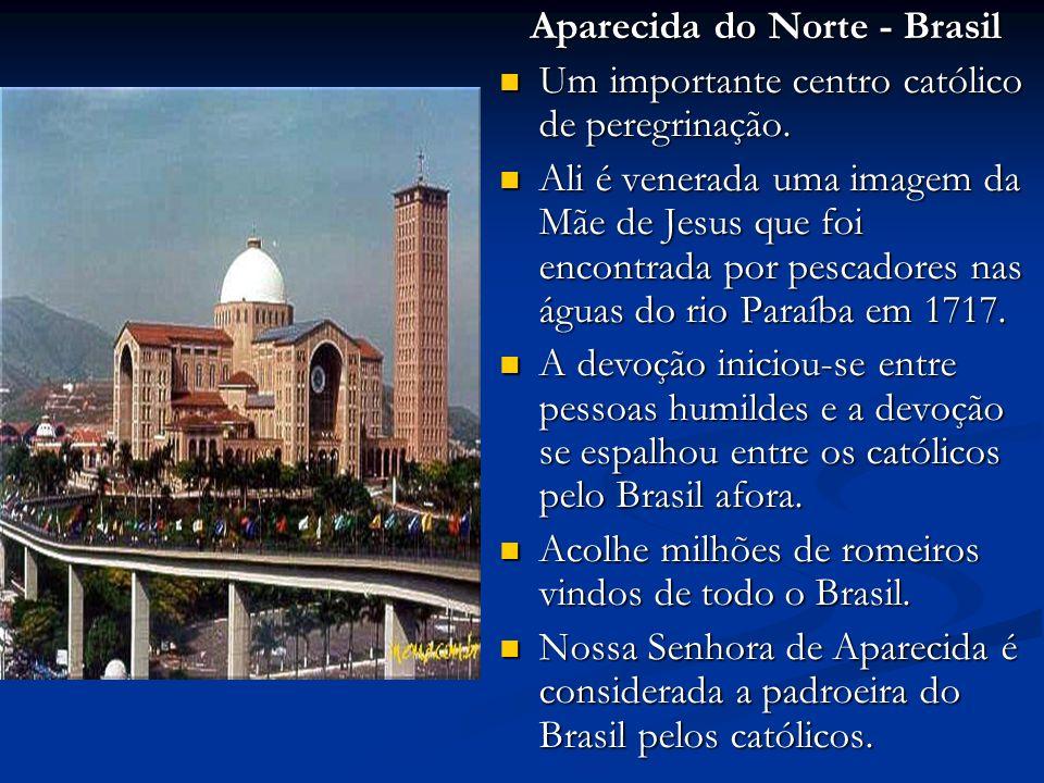 Aparecida do Norte - Brasil Um importante centro católico de peregrinação.