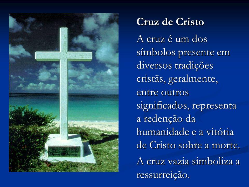 Cruz de Cristo Cruz de Cristo A cruz é um dos símbolos presente em diversos tradições cristãs, geralmente, entre outros significados, representa a redenção da humanidade e a vitória de Cristo sobre a morte.