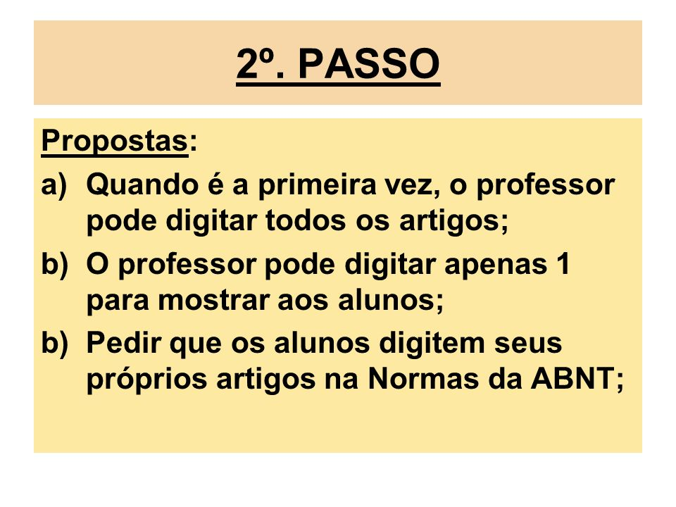 2º. PASSO Propostas: a)Quando é a primeira vez, o professor pode digitar todos os artigos; b)O professor pode digitar apenas 1 para mostrar aos alunos