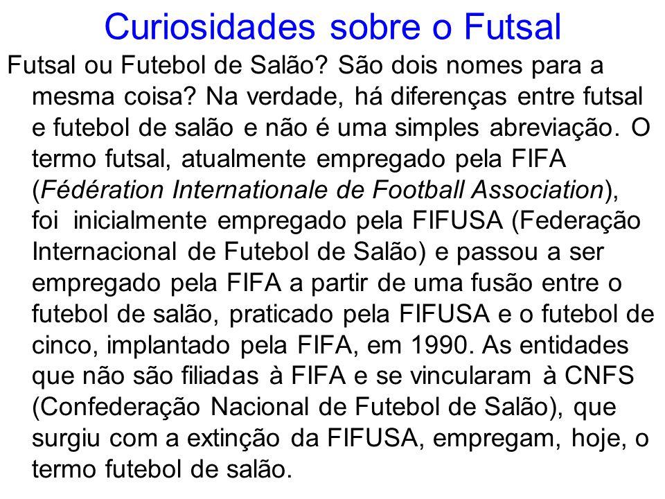 Curiosidades sobre o Futsal Futsal ou Futebol de Salão? São dois nomes para a mesma coisa? Na verdade, há diferenças entre futsal e futebol de salão e