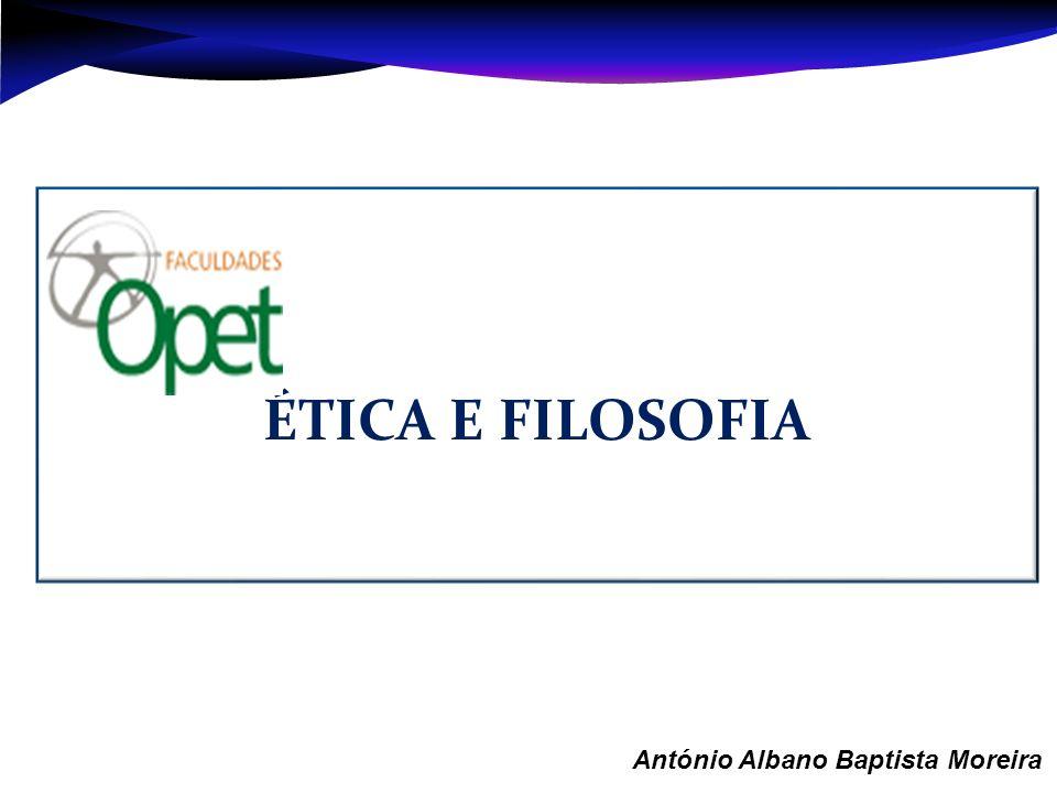 ÉTICA – Jeitos de SER, forma de agir, indagação sobre a natureza e fundamentos da moralidade: reflexão crítica.