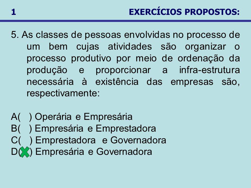 5. As classes de pessoas envolvidas no processo de um bem cujas atividades são organizar o processo produtivo por meio de ordenação da produção e prop