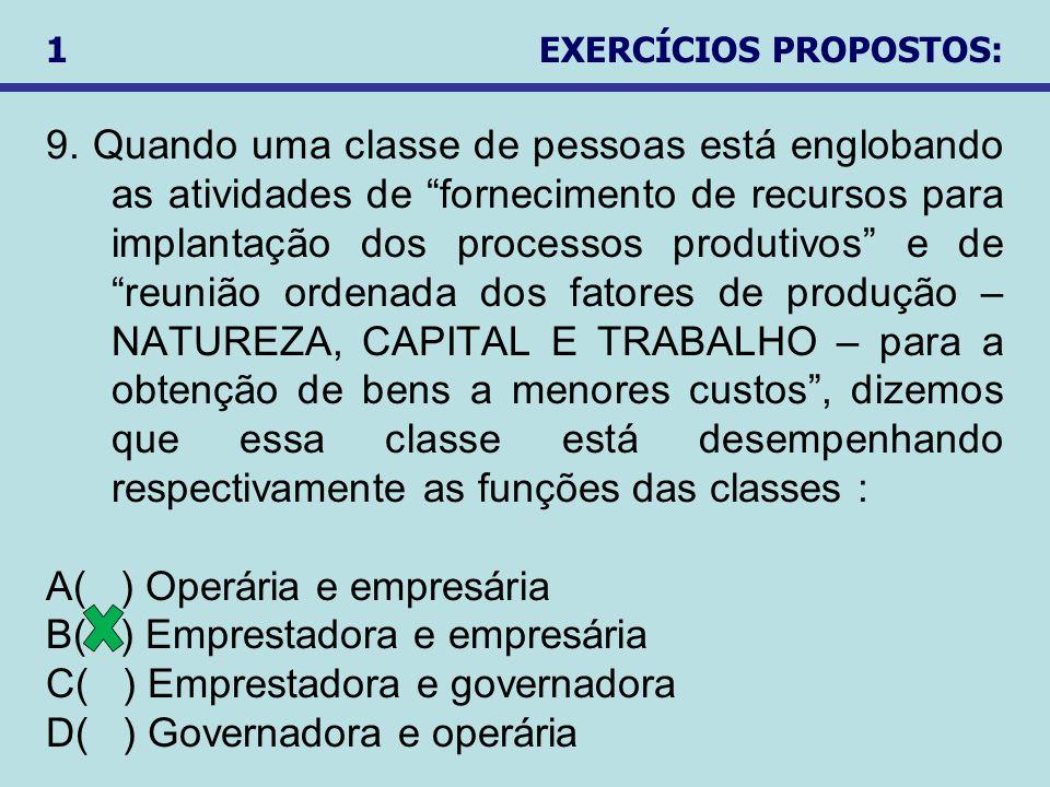 9. Quando uma classe de pessoas está englobando as atividades de fornecimento de recursos para implantação dos processos produtivos e de reunião orden