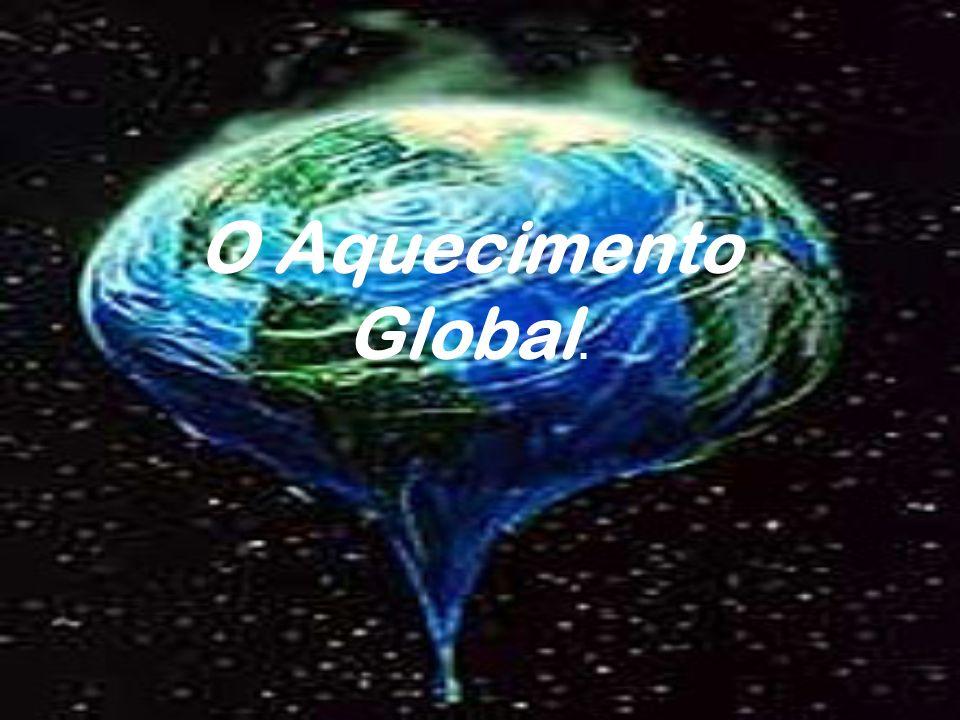 Como o aquecimento Global está relacionado ao fim do mundo.