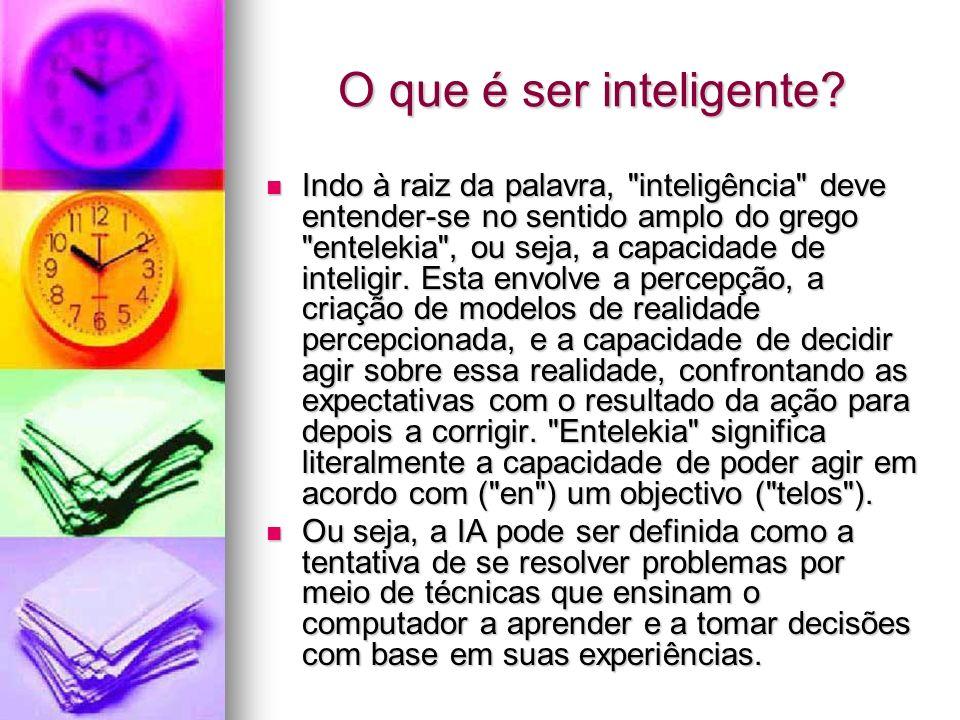 Indo à raiz da palavra, inteligência deve entender-se no sentido amplo do grego entelekia , ou seja, a capacidade de inteligir.