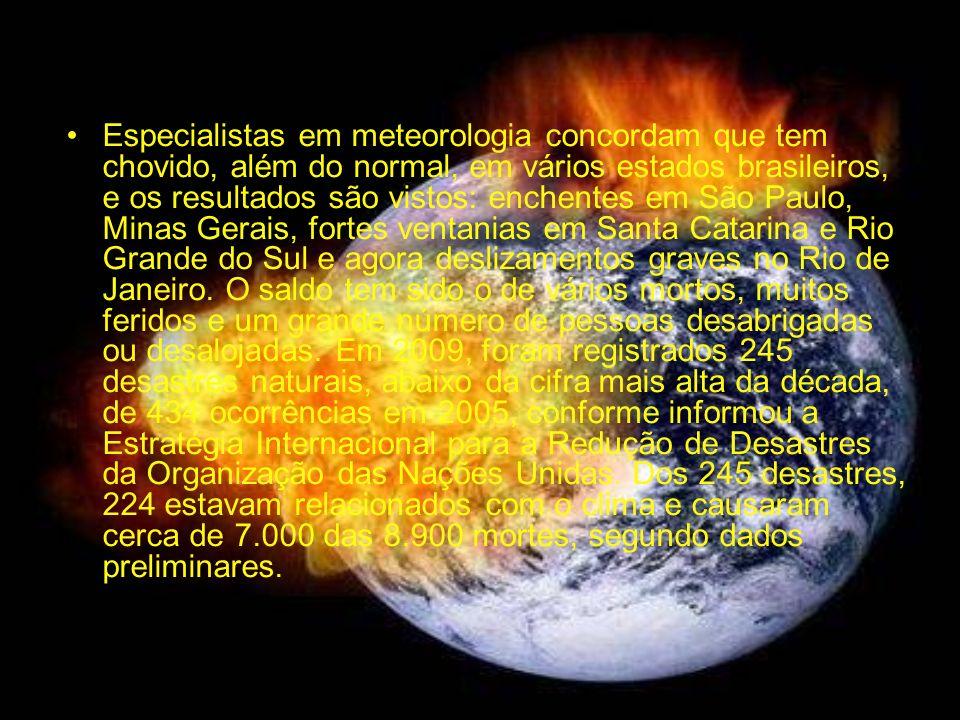 Especialistas em meteorologia concordam que tem chovido, além do normal, em vários estados brasileiros, e os resultados são vistos: enchentes em São P