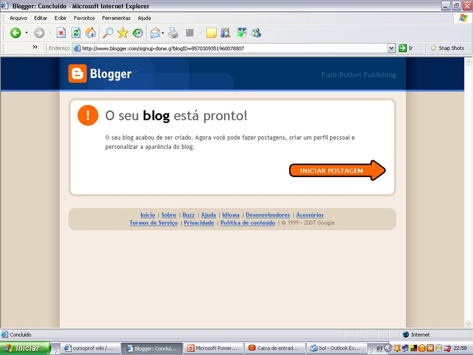 Seu blog está pronto.Agora é só começar a escrever.
