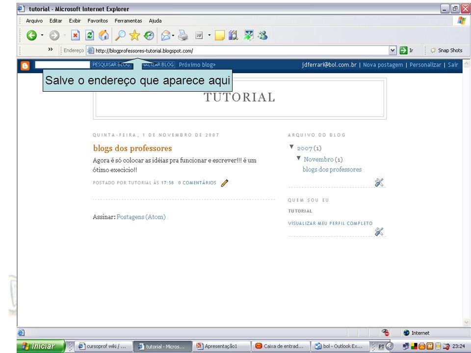 Após criarem seu blog, deverão encaminhar um e-mail para mim (janine36sc@hotmail.com)janine36sc@hotmail.com com o endereço (URL) EX.: http://blogprofessorestutorial.blogspot.com/ http://blogprofessorestutorial.blogspot.com/ para que eu possa hospedá-lo no nosso wiki.