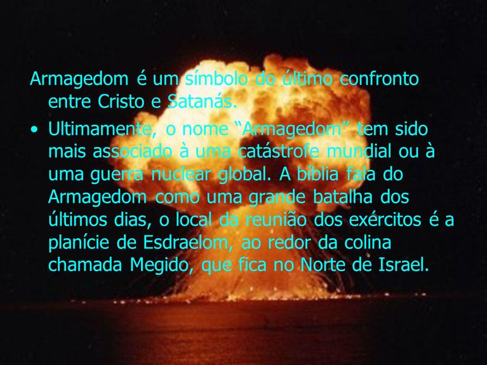 Armagedom é um símbolo do último confronto entre Cristo e Satanás.