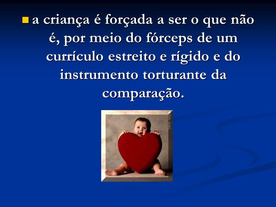 Comparar uma criança com outra ainda será considerado um crime, num futuro breve e mais saudável.