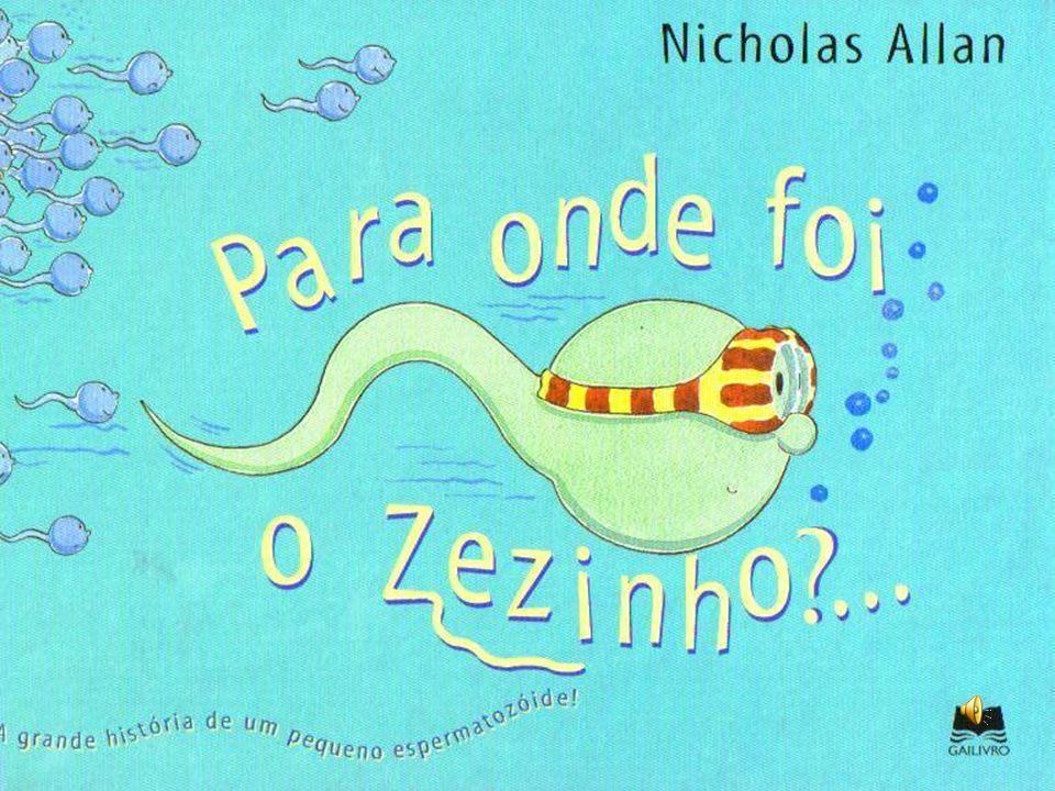 O Zezinho era um pequeno espermatozóide.