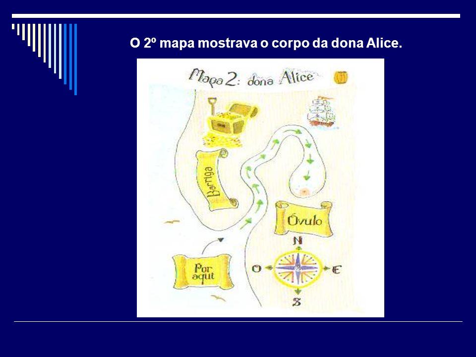 O 2º mapa mostrava o corpo da dona Alice.