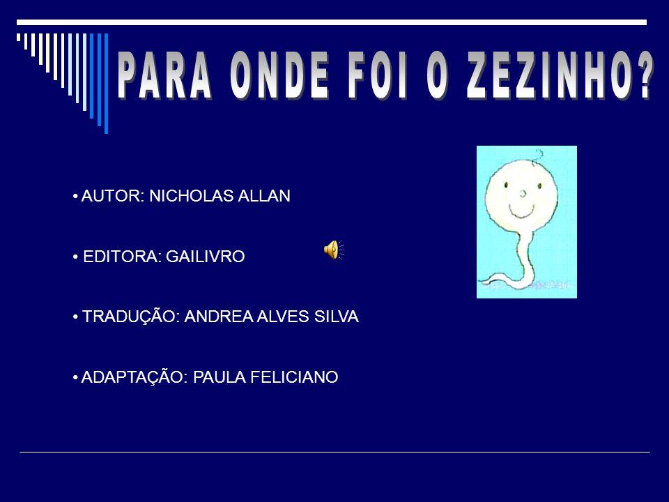 AUTOR: NICHOLAS ALLAN EDITORA: GAILIVRO TRADUÇÃO: ANDREA ALVES SILVA ADAPTAÇÃO: PAULA FELICIANO