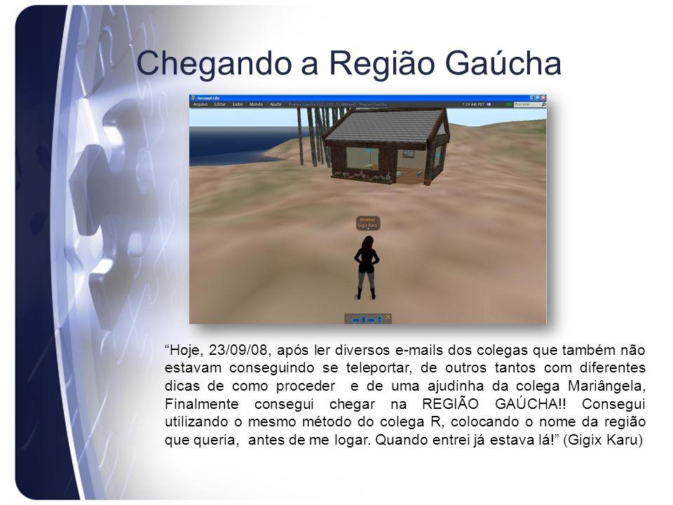 Chegando a Região Gaúcha Hoje, 23/09/08, após ler diversos e-mails dos colegas que também não estavam conseguindo se teleportar, de outros tantos com